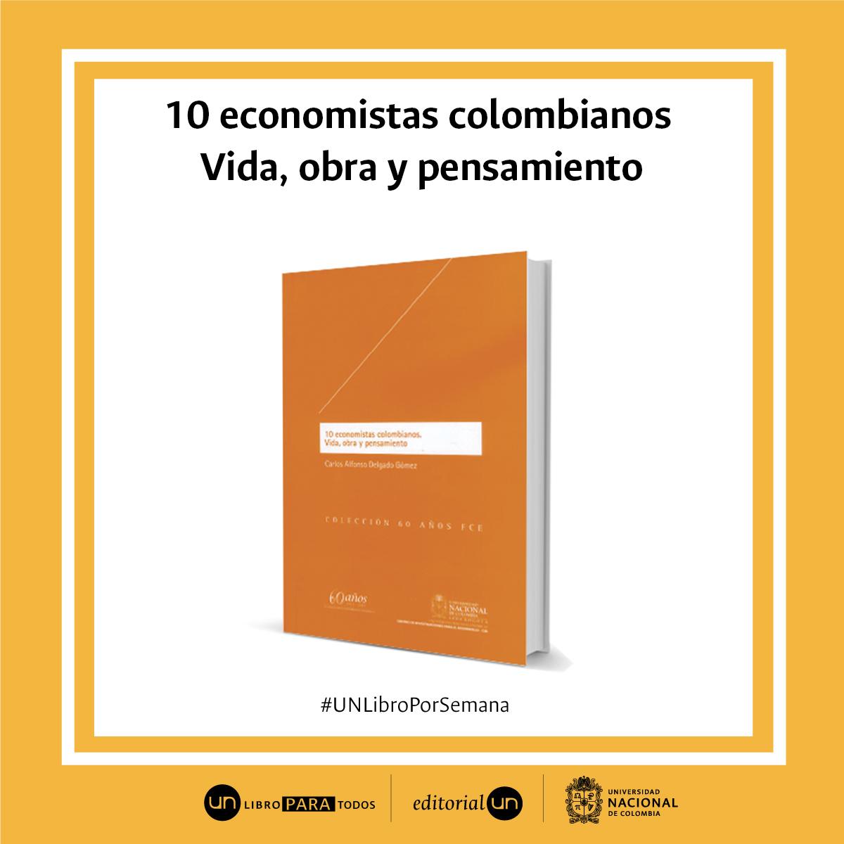 '10 economistas colombianos. Vida, obra y pensamiento'