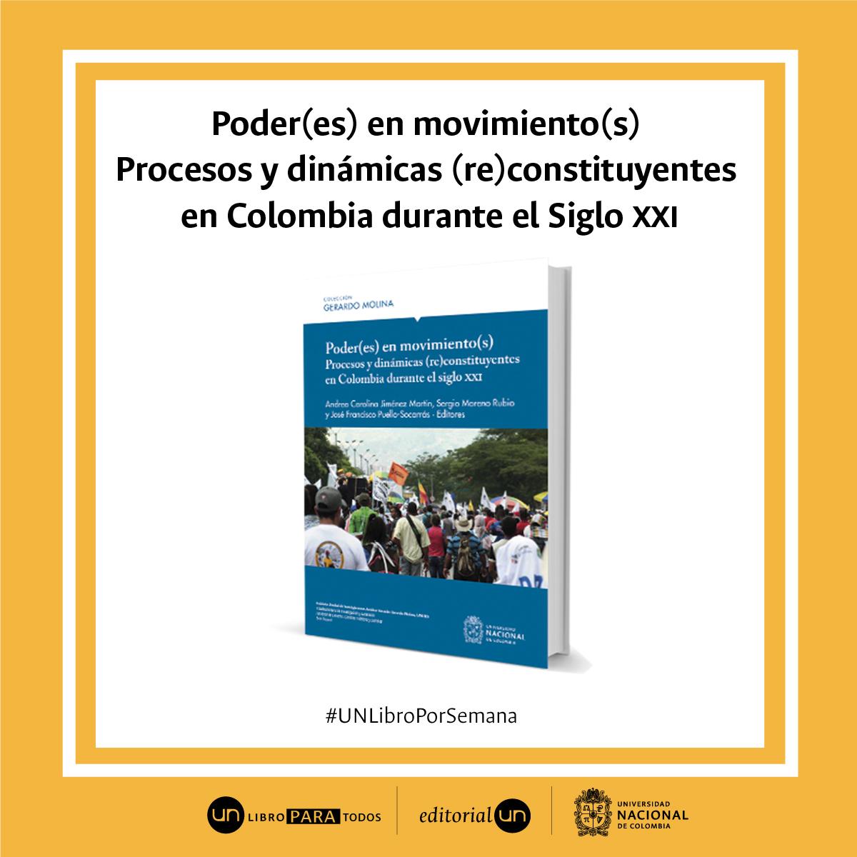 #UNLibroporSemana: 'Poder(es) en movimiento(s). Procesos y dinámicas (re)constituyentes en Colombia durante el Siglo XXI'