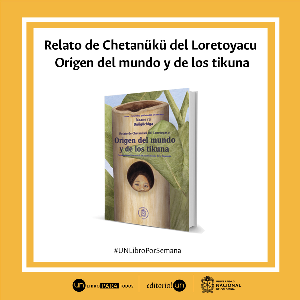 #UNLibroporSemana: 'Relatos de Chetanuku del Loretoyacu sobre el origen del mundo y de los tikuna'